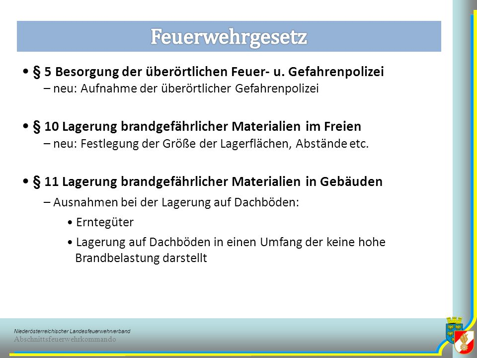 Niederösterreichischer Landesfeuerwehrverband Abschnittsfeuerwehrkommando §§ 11 bis 21 Präzisierung der Feuerpolizeilichen Beschau § 15 Wann ist ein FKDT als SV der Beschau beizuziehen – bei Bauwerken mit erhöhter Brandgefahr od.