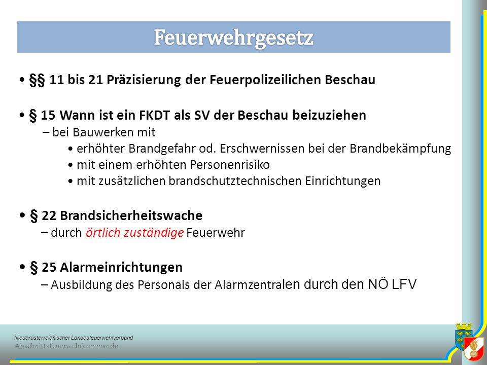 Niederösterreichischer Landesfeuerwehrverband Abschnittsfeuerwehrkommando § 29 Sicherheitsvorkehrungen – Zutrittsverbote bzw.