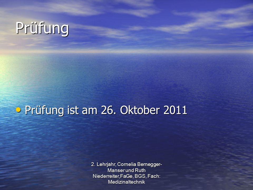 Prüfung Prüfung ist am 26.Oktober 2011 Prüfung ist am 26.