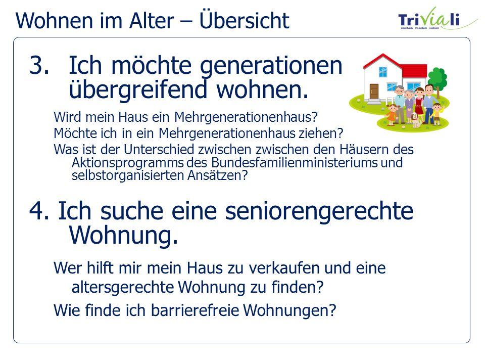 3.Ich möchte generationen- übergreifend wohnen.