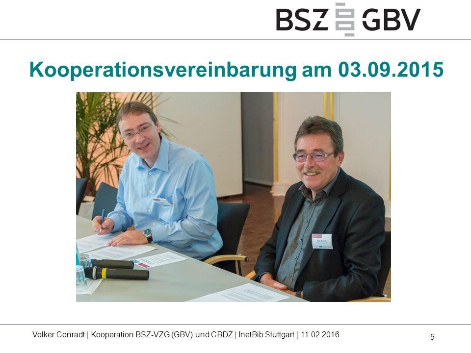 6 Gemeinsames Logo für Kooperationsprojekte Zwei Einrichtungen – ein Projektlogo Volker Conradt | Kooperation BSZ-VZG (GBV) und CBDZ | InetBib Stuttgart | 11.02.2016