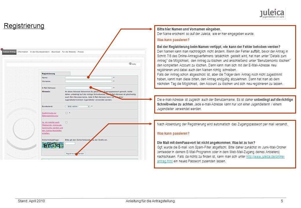 Stand: April 2010Anleitung für die Antragstellung5 Registrierung Bitte hier Namen und Vornamen eingeben.