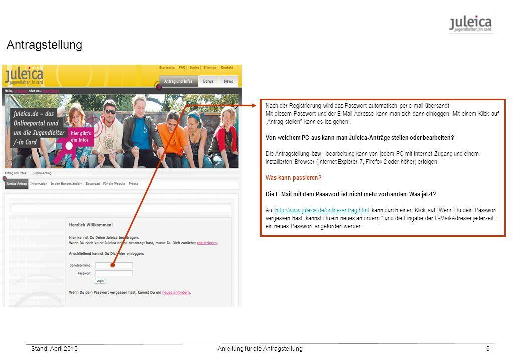 Stand: April 2010Anleitung für die Antragstellung6 Antragstellung Nach der Registrierung wird das Passwort automatisch per e-mail übersandt.