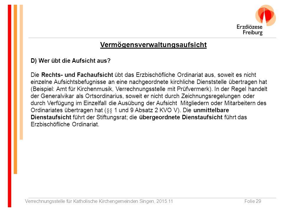 Verrechnungsstelle für Katholische Kirchengemeinden Singen, 2015.11Folie 29 D) Wer übt die Aufsicht aus.