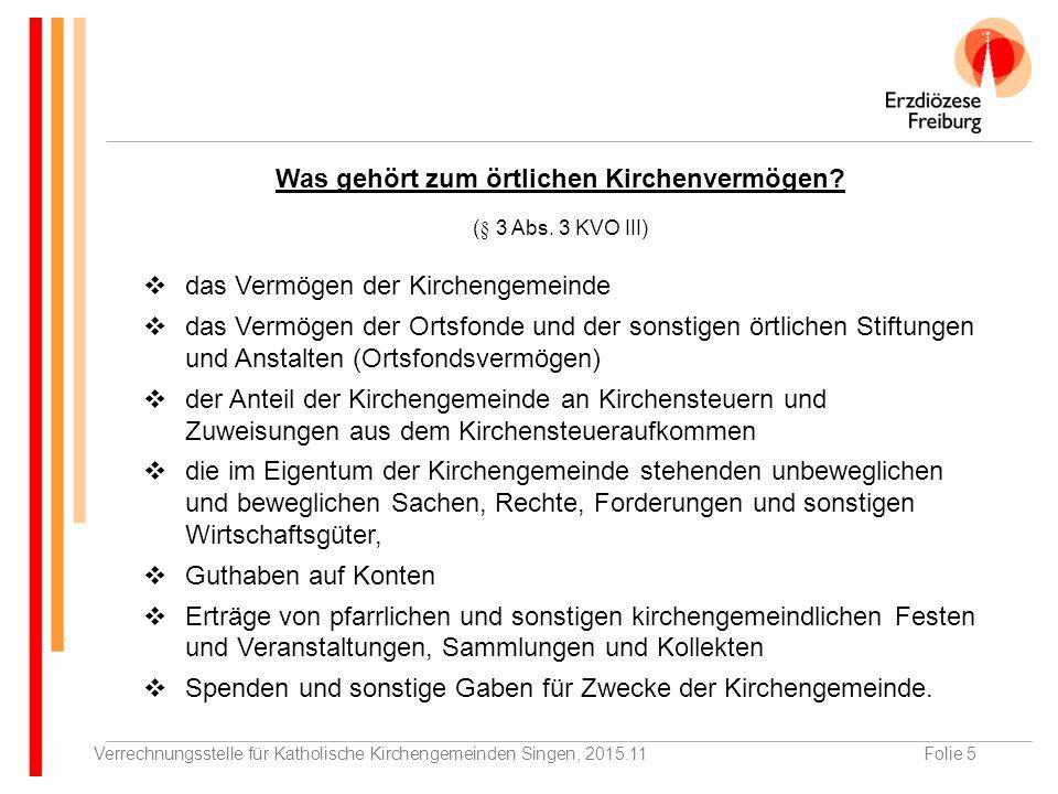 Verrechnungsstelle für Katholische Kirchengemeinden Singen, 2015.11Folie 5 Was gehört zum örtlichen Kirchenvermögen.