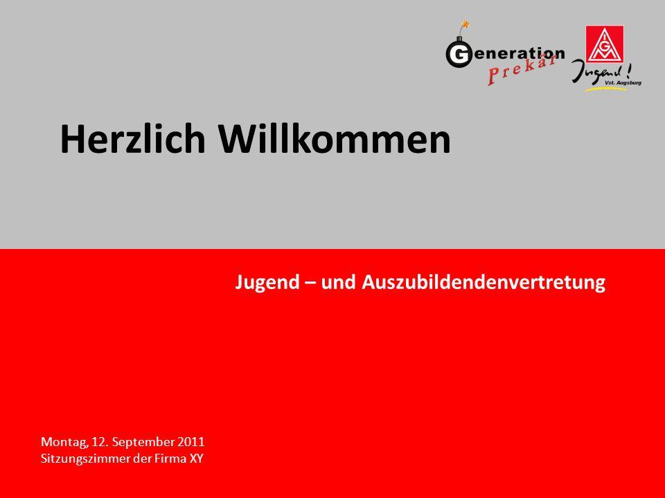 Herzlich Willkommen Jugend – und Auszubildendenvertretung Montag, 12.