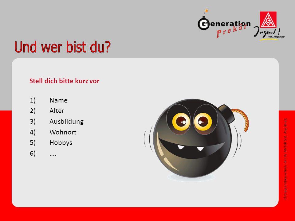 Ortsjugendausschuss der IG Metall Vst.Augsburg Alles klar.