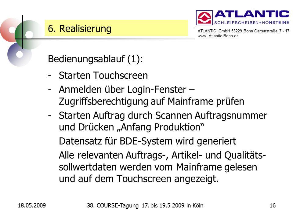 ATLANTIC GmbH 53229 Bonn Gartenstraße 7 - 17 www. Atlantic-Bonn.de 18.05.20091638. COURSE-Tagung 17. bis 19.5 2009 in Köln Bedienungsablauf (1): -Star