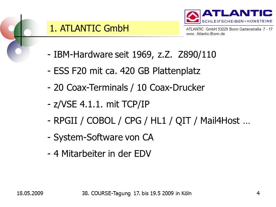 ATLANTIC GmbH 53229 Bonn Gartenstraße 7 - 17 www. Atlantic-Bonn.de 18.05.2009438. COURSE-Tagung 17. bis 19.5 2009 in Köln 1. ATLANTIC GmbH - IBM-Hardw