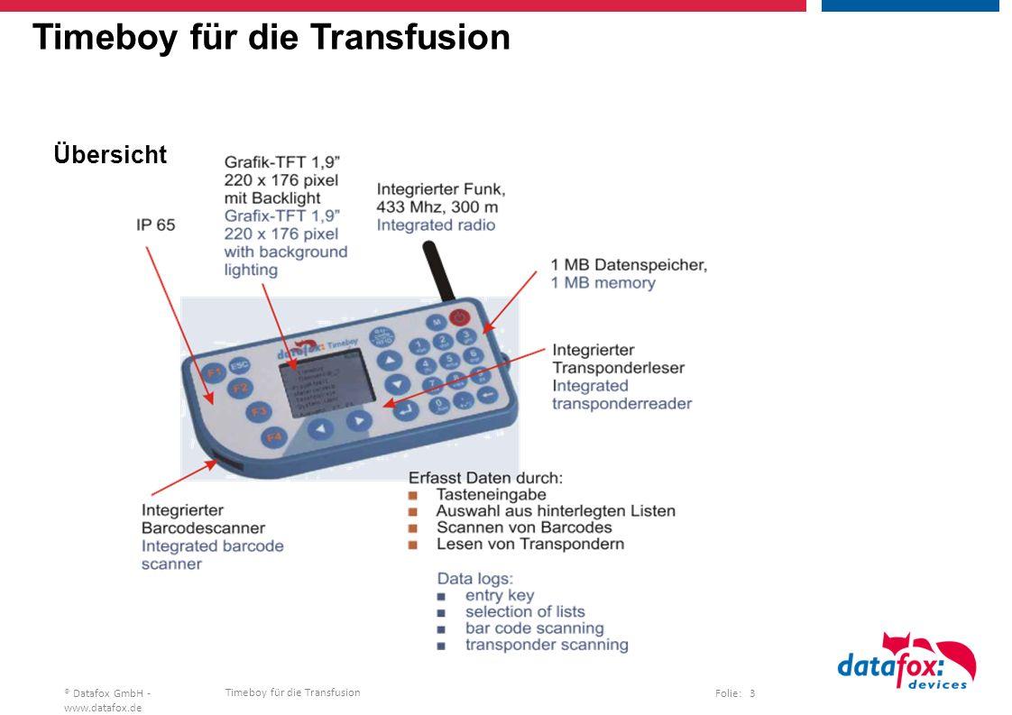 Timeboy für die Transfusion Folie: 3® Datafox GmbH - www.datafox.de Timeboy für die Transfusion Übersicht