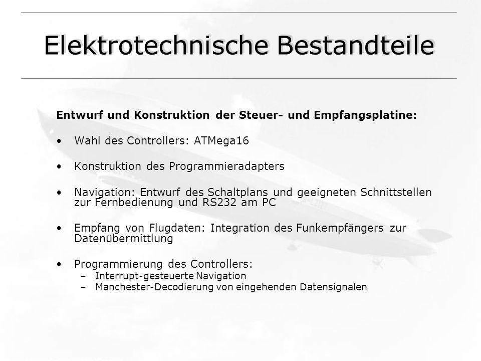 Elektrotechnische Bestandteile Entwurf und Konstruktion der Steuer- und Empfangsplatine: Wahl des Controllers: ATMega16 Konstruktion des Programmierad
