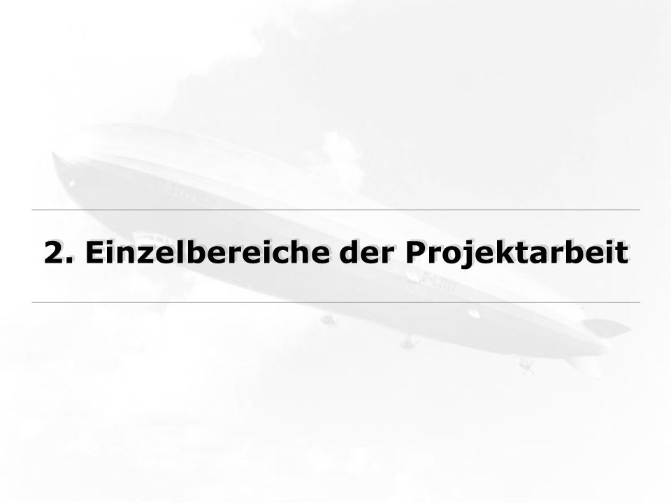 Einzelbereiche der Projektarbeit Aufteilung des Projekts in folgende Teilbereiche: Konstruktion des Zeppelinmodells Elektrotechnik und Microcontrollerprogrammierung Entwicklung der Steuerungssoftware für den PC Installation einer Minikamera, Übertragung und Darstellung der Bild- und Tonsignale in der Software Möglichkeit zur Speicherung von Flugroutendaten und Abfliegen dieser Routen mit einer Autopilotsteuerung Ausführliche Software-, Hardware- und Flugtests