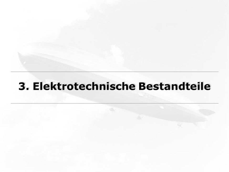 3. Elektrotechnische Bestandteile