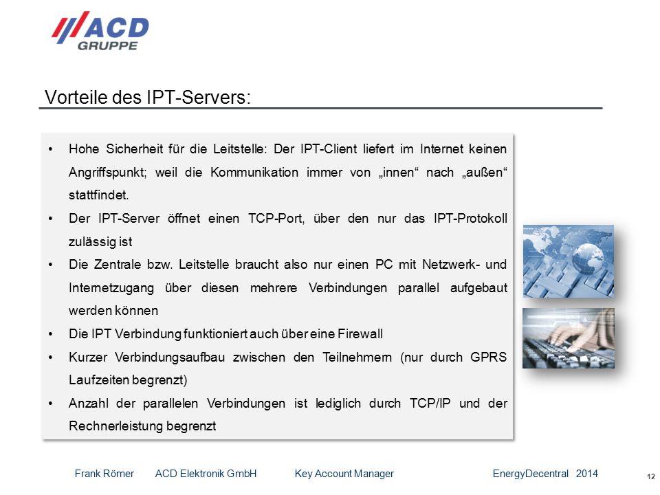 """12 Vorteile des IPT-Servers: Hohe Sicherheit für die Leitstelle: Der IPT-Client liefert im Internet keinen Angriffspunkt; weil die Kommunikation immer von """"innen nach """"außen stattfindet."""