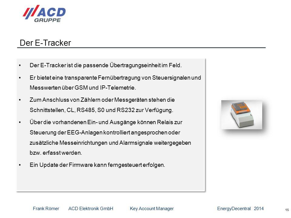 15 Der E-Tracker Der E-Tracker ist die passende Übertragungseinheit im Feld.