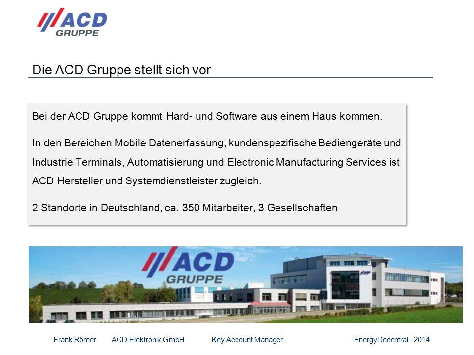 2 Die ACD Gruppe stellt sich vor Bei der ACD Gruppe kommt Hard- und Software aus einem Haus kommen.