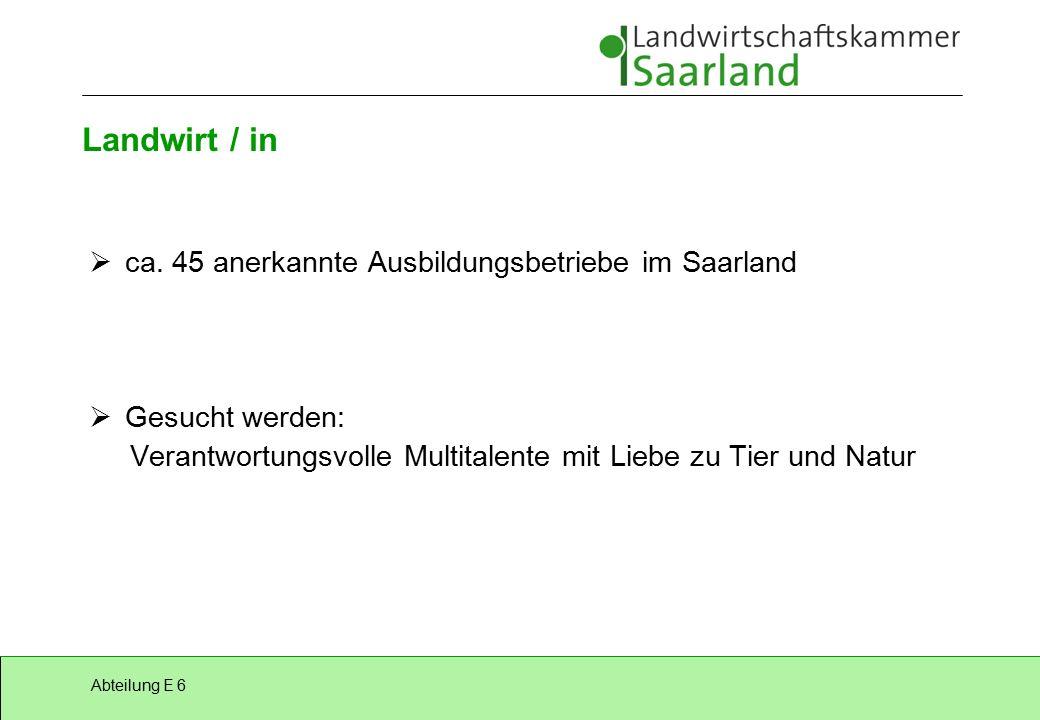 Abteilung E 6 Landwirt / in  ca.