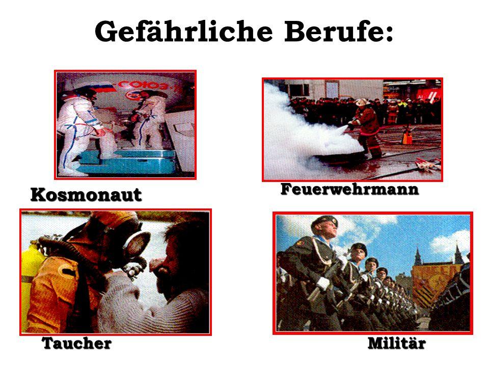 Gefährliche Berufe: Kosmonaut Feuerwehrmann Taucher Militär