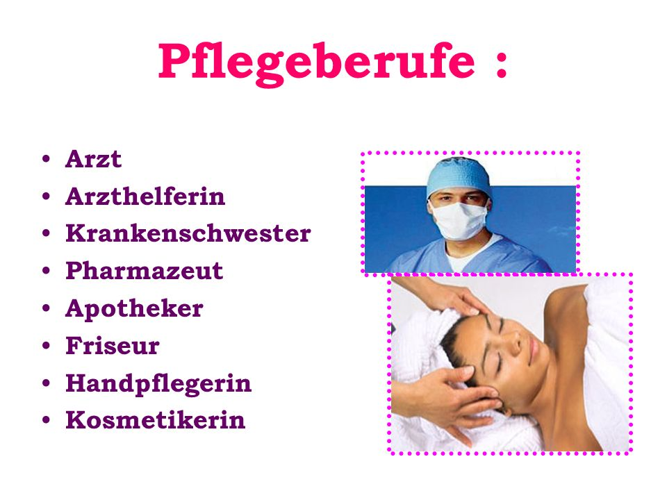 Pflegeberufe : Arzt Arzthelferin Krankenschwester Pharmazeut Apotheker Friseur Handpflegerin Kosmetikerin
