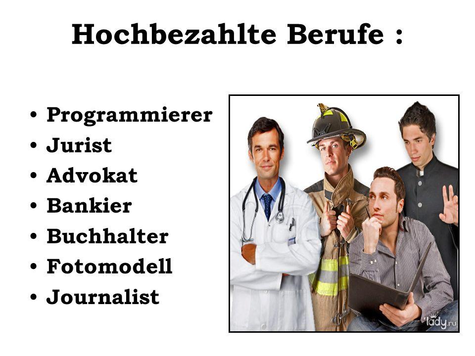 Hochbezahlte Berufe : Programmierer Jurist Advokat Bankier Buchhalter Fotomodell Journalist