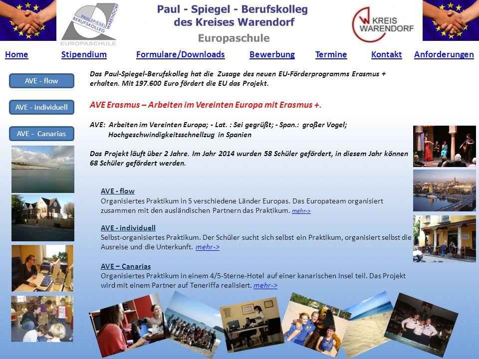 AVE - flow AVE - individuell AVE - Canarias Das Auslandspraktikum am Paul-Spiegel Berufskolleg AVE Erasmus – Arbeiten im Vereinten Europa mit Erasmus+ Die Bewerbung muss spätestens am 20.