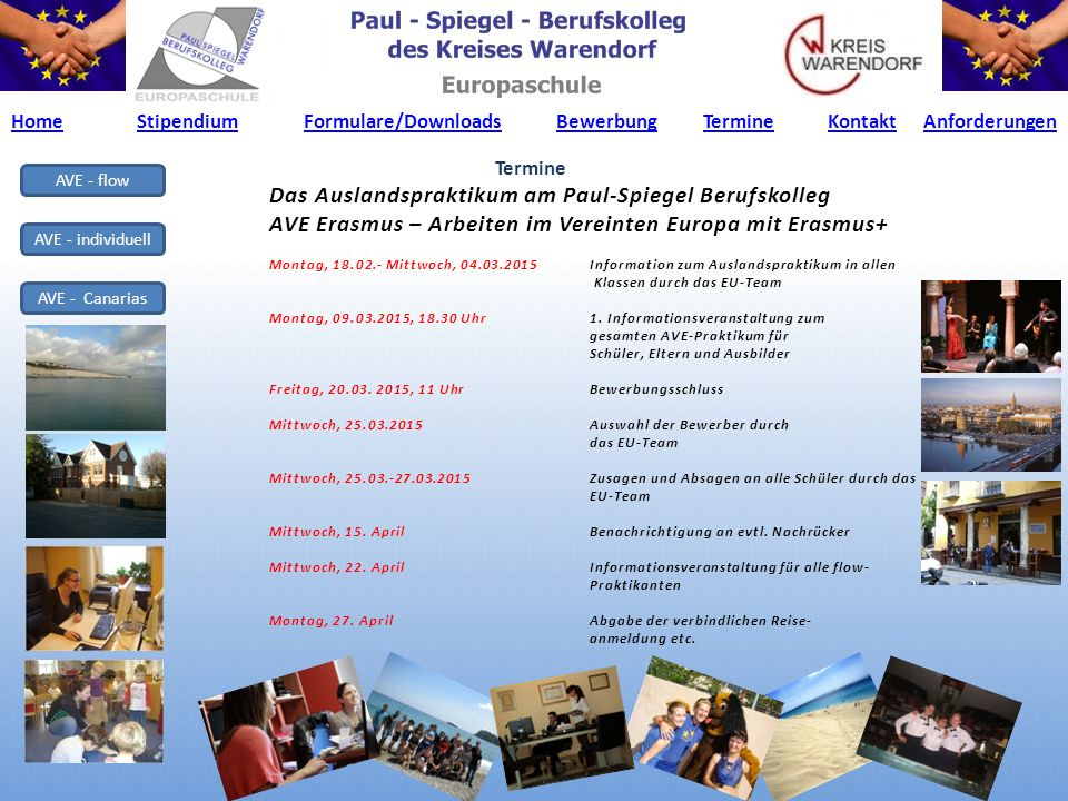AVE - flow AVE - individuell AVE - Canarias Das Auslandspraktikum am Paul-Spiegel Berufskolleg AVE Erasmus – Arbeiten im Vereinten Europa mit Erasmus+
