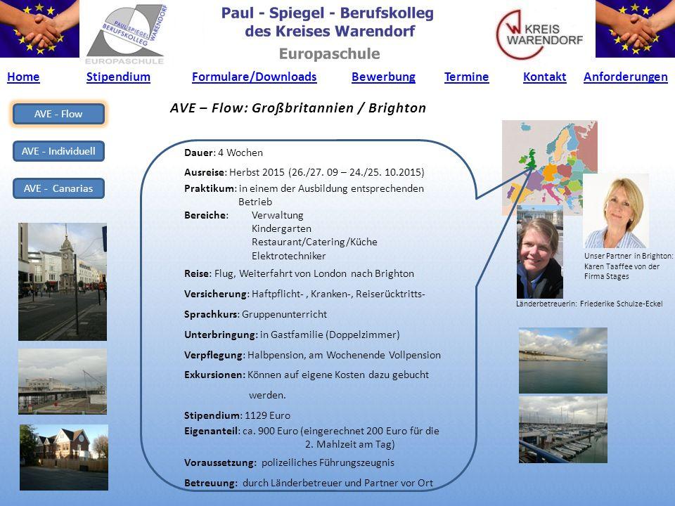 AVE – Flow: Großbritannien / Brighton AVE - Flow AVE - Individuell AVE - Canarias Dauer: 4 Wochen Ausreise: Herbst 2015 (26./27.