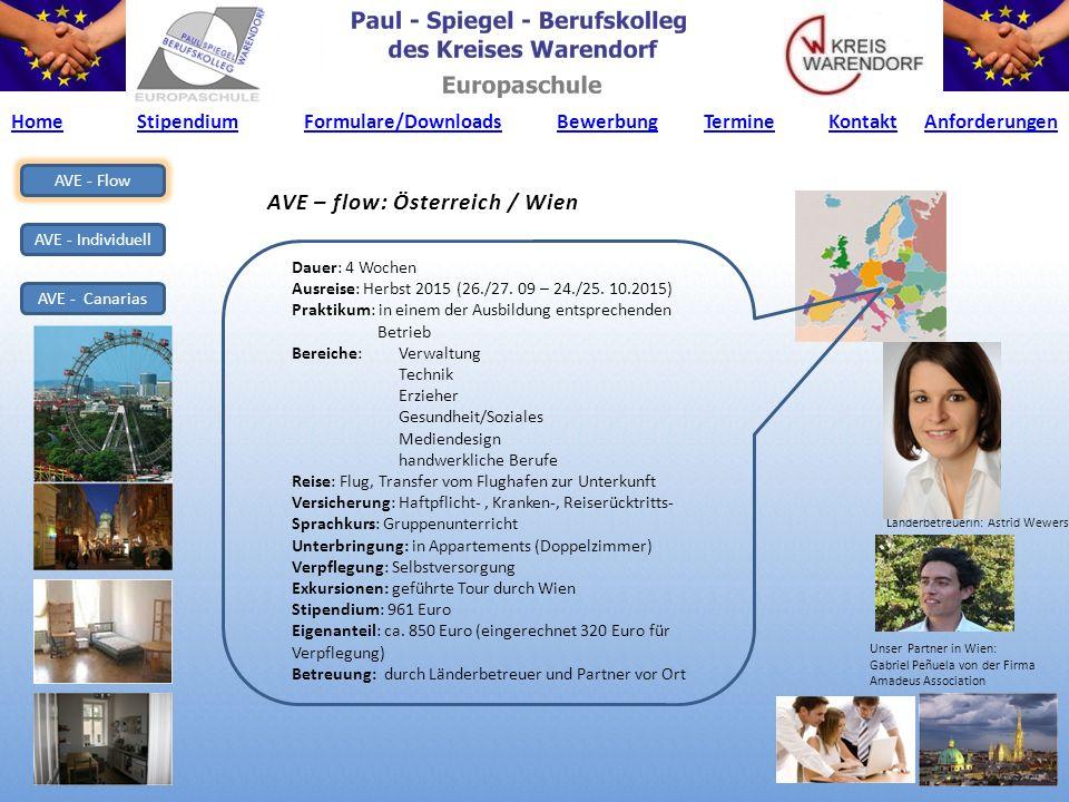 AVE – flow: Österreich / Wien AVE - Flow AVE - Individuell AVE - Canarias Dauer: 4 Wochen Ausreise: Herbst 2015 (26./27. 09 – 24./25. 10.2015) Praktik