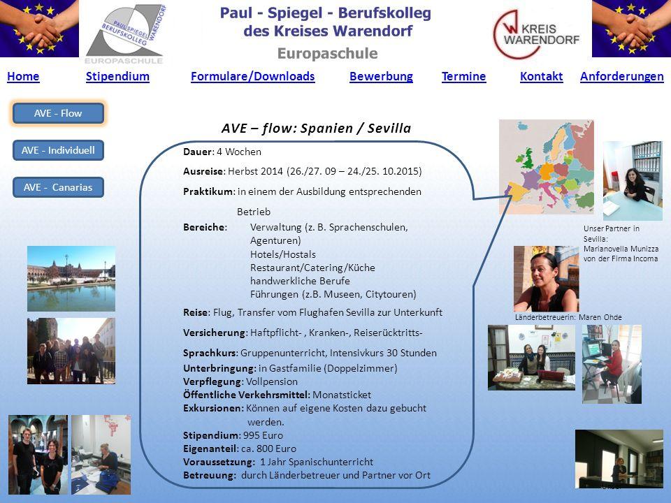 AVE – flow: Spanien / Sevilla AVE - Flow AVE - Individuell AVE - Canarias Dauer: 4 Wochen Ausreise: Herbst 2014 (26./27. 09 – 24./25. 10.2015) Praktik