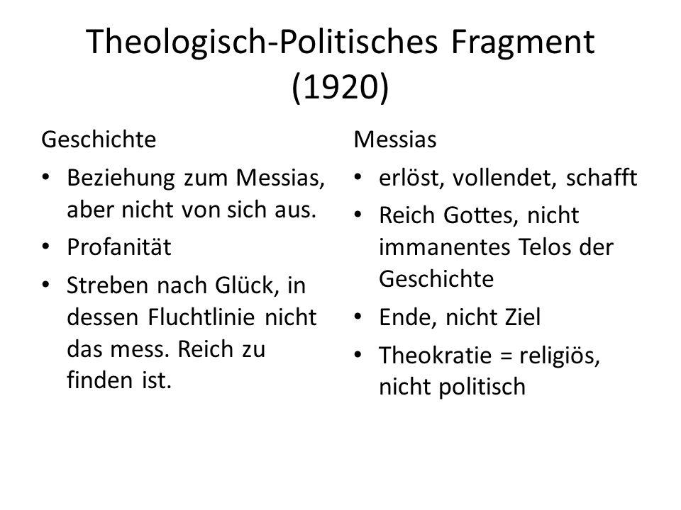 Theologisch-Politisches Fragment (1920) Geschichte Beziehung zum Messias, aber nicht von sich aus.