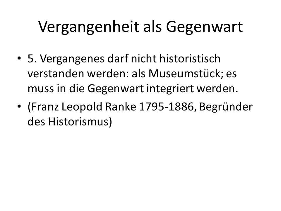 Vergangenheit als Gegenwart 5.