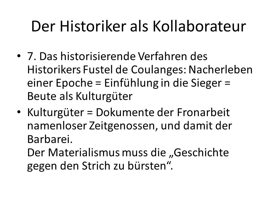 Der Historiker als Kollaborateur 7.