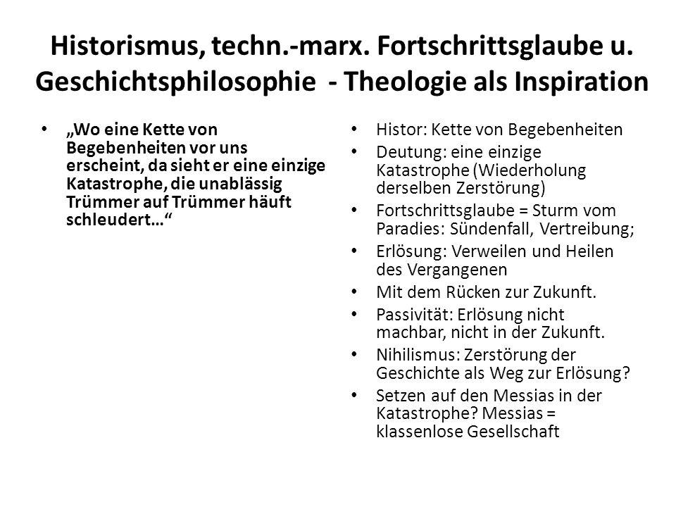 Historismus, techn.-marx. Fortschrittsglaube u.