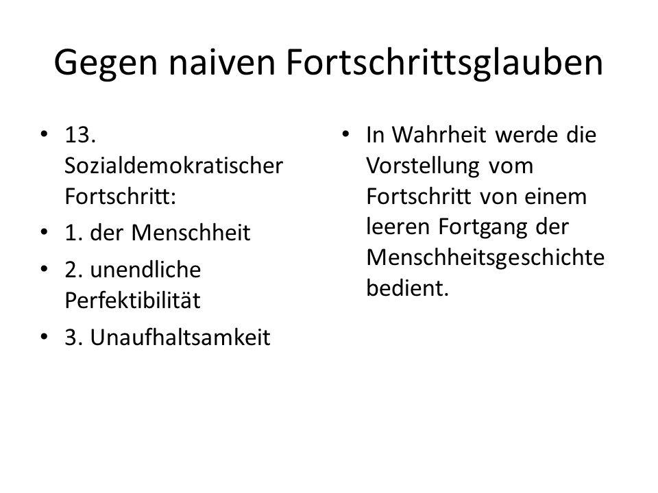 Gegen naiven Fortschrittsglauben 13. Sozialdemokratischer Fortschritt: 1.