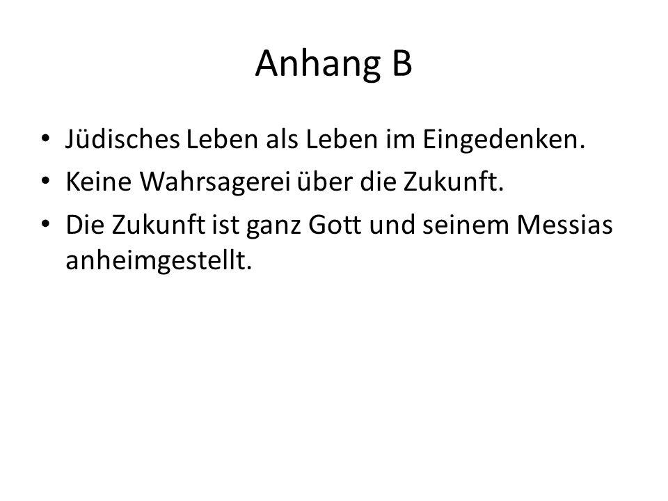 Anhang B Jüdisches Leben als Leben im Eingedenken.