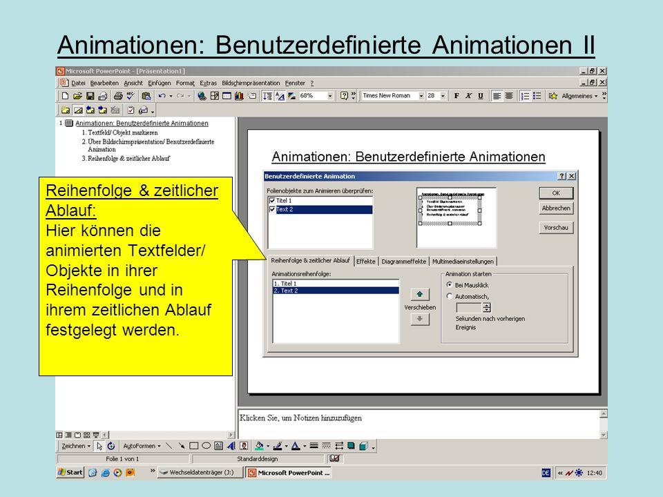 Animationen: Benutzerdefinierte Animationen I Effekte: Animationseffekte können hier ausgewählt werden