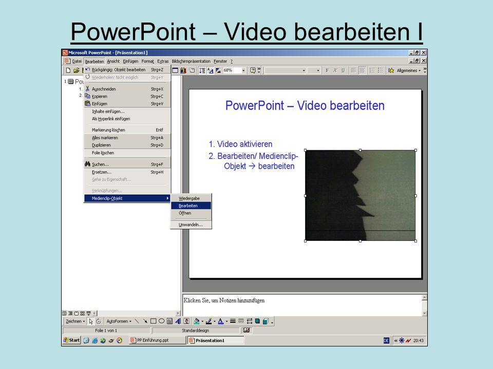 PowerPoint – Video einfügen II Einfügen/ Objekt  aus Datei erstellen Laufwerk/ Ordner durchsuchen gewünschten Film auswählen
