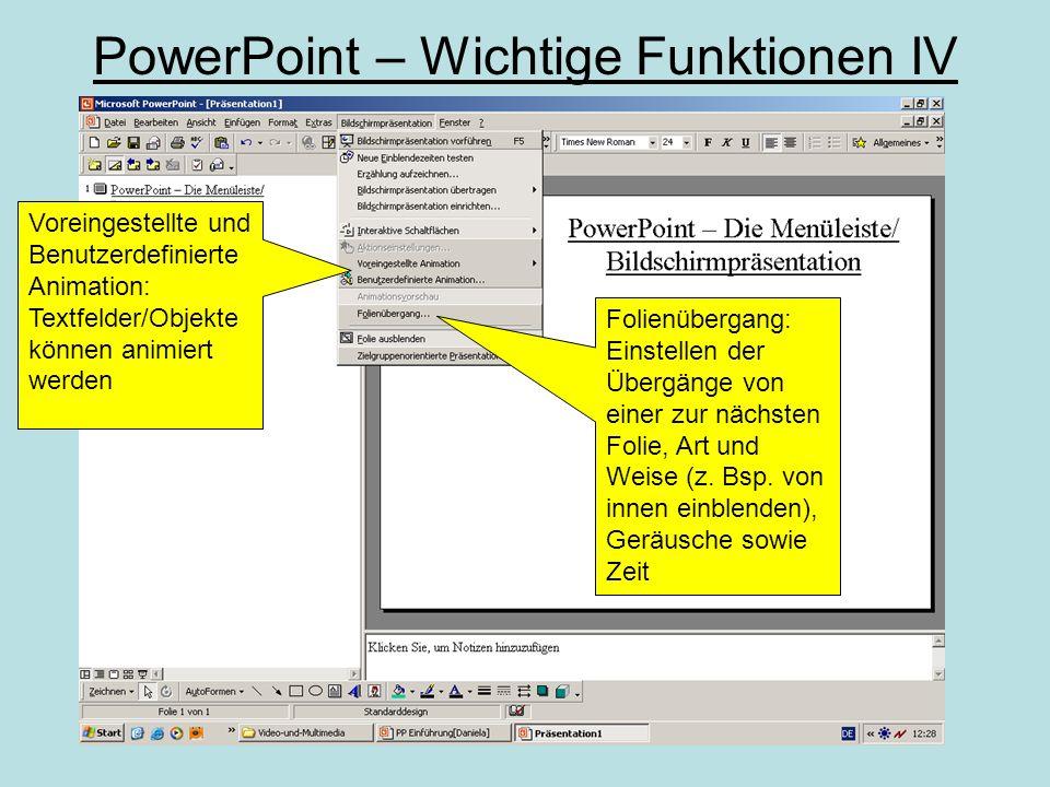 PowerPoint – Wichtige Funktionen III Folienlayout: aktuelle Masterformate können hier übernommen werden Folien-Farbskala: Auswahl an Hintergrundfarben