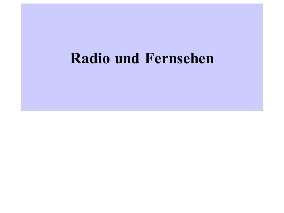 Radio und Fernsehen