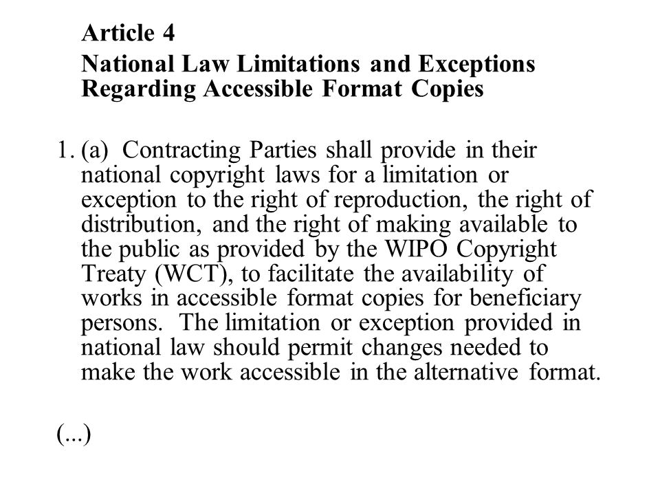 Article 4 National Law Limitations and Exceptions Regarding Accessible Format Copies 1.(a) Contracting Parties shall provide in their national copyrig
