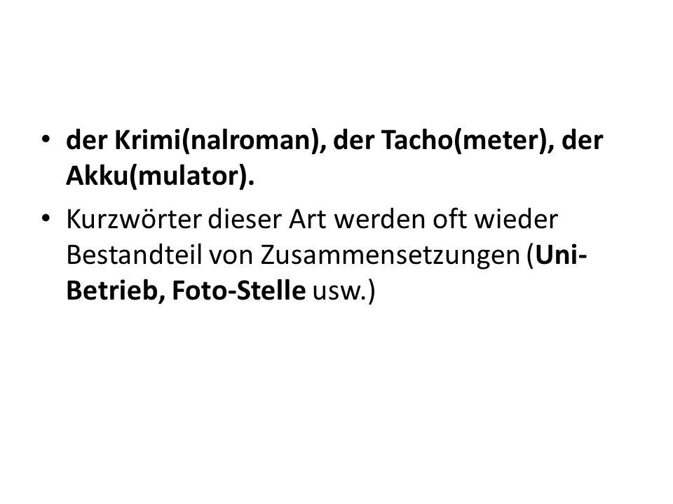 Bei Frankfurter (Würstchen), Emmentaler (Käse), Zoo (Zoologischer Garten) handelt es sich um Wortgruppen, deren einer Teil ganz entfällt.