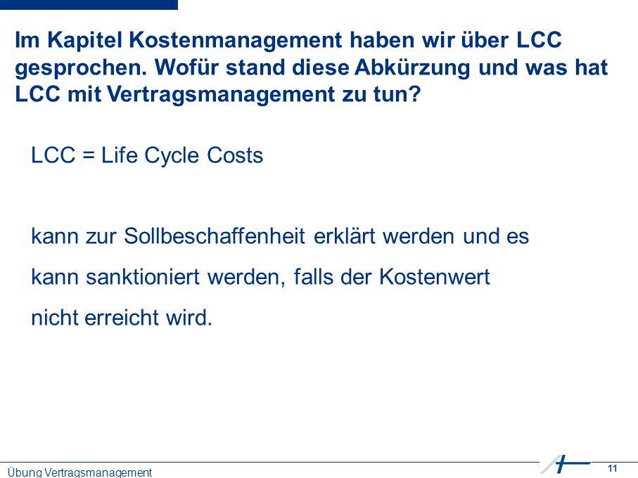 11 Im Kapitel Kostenmanagement haben wir über LCC gesprochen.
