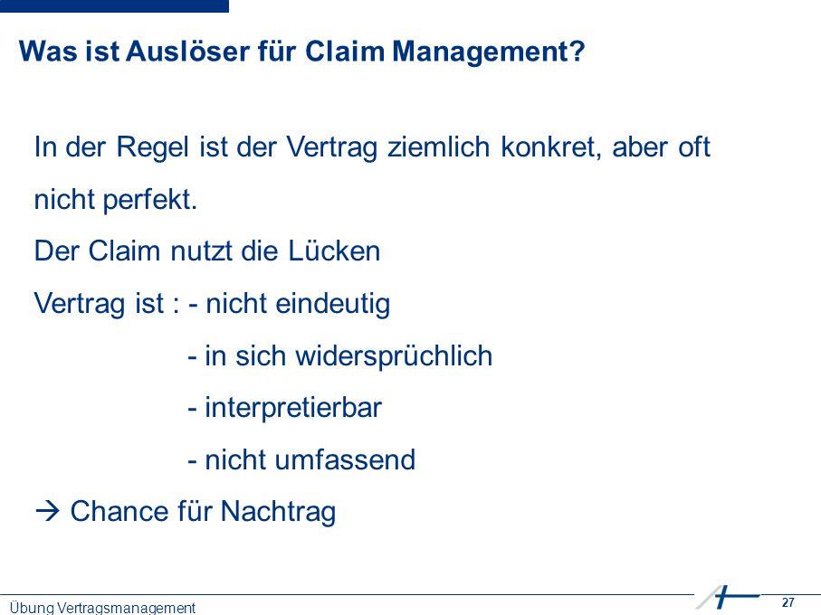 27 Was ist Auslöser für Claim Management.