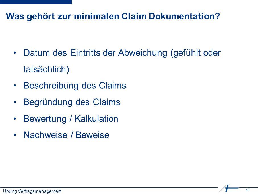 41 Was gehört zur minimalen Claim Dokumentation.