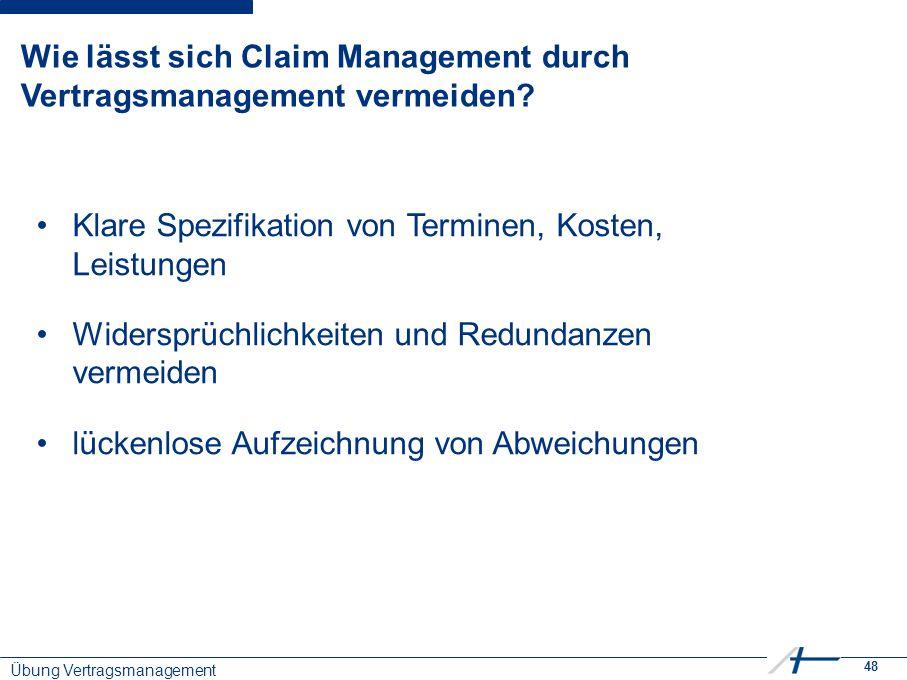 48 Wie lässt sich Claim Management durch Vertragsmanagement vermeiden.