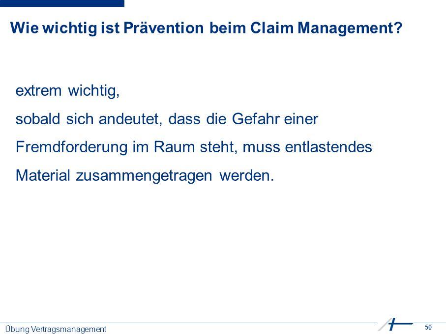 50 Wie wichtig ist Prävention beim Claim Management.