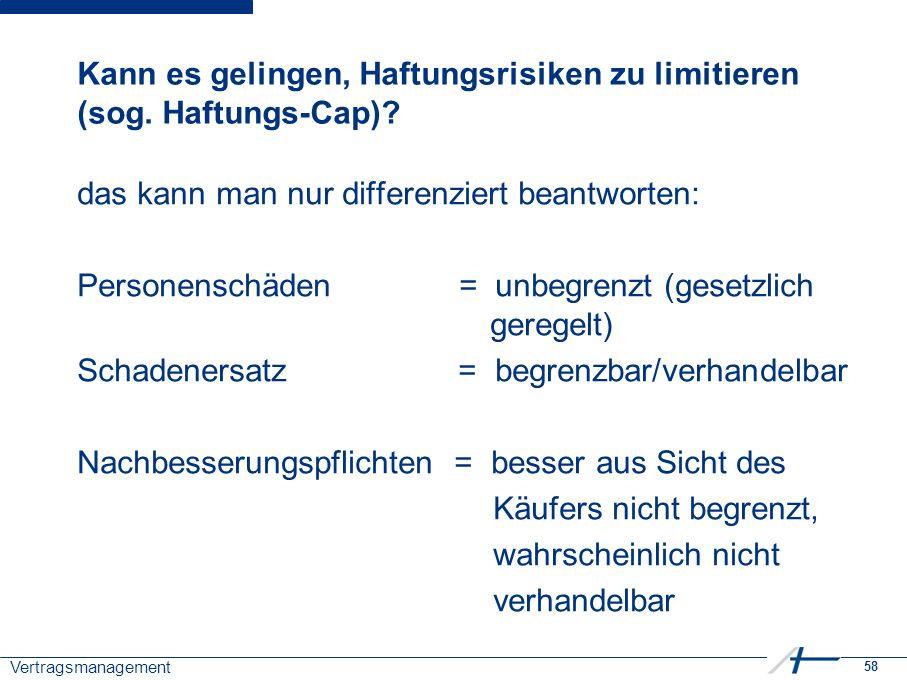 58 Vertragsmanagement Kann es gelingen, Haftungsrisiken zu limitieren (sog.