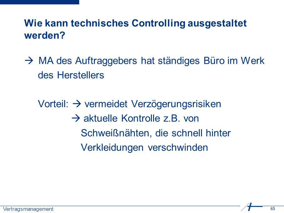 65 Vertragsmanagement Wie kann technisches Controlling ausgestaltet werden.