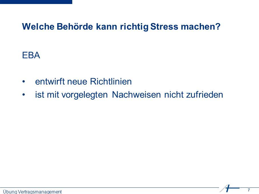 7 Vertragsmanagement Welche Behörde kann richtig Stress machen.