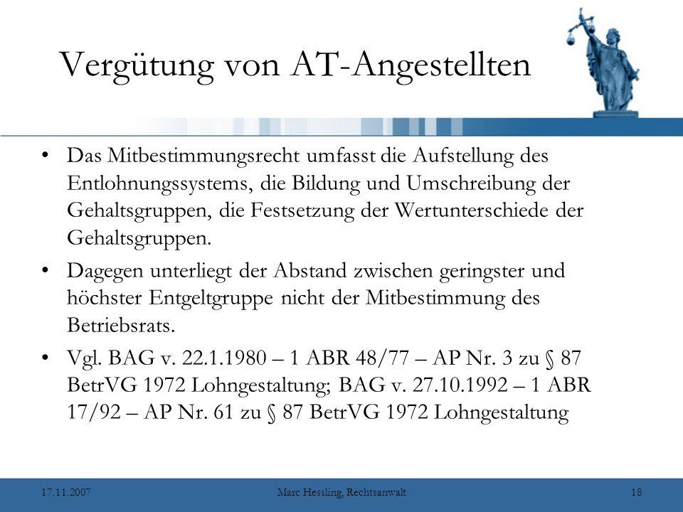 17.11.2007Marc Hessling, Rechtsanwalt17 Vergütung von AT-Angestellten Soweit die AT-Angestellten nicht als leitende Angestellte (§ 5 Abs.